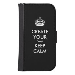 Samsung Galaxy S4 Wallet Case with Keep Calm and Create Your Own design