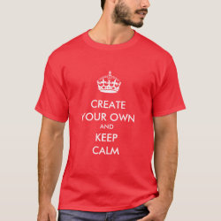 Keep Calm and Create Your Own Men's Basic Dark T-Shirt