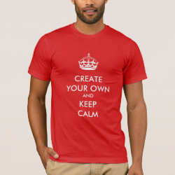Men's Basic American Apparel T-Shirt with Keep Calm and Create Your Own design