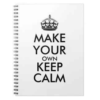 Make your own keep calm - black notebooks