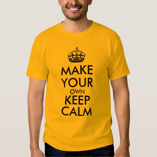 Make Your Own Keep Calm Black Shirt Zazzle