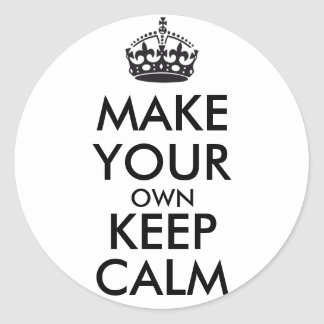 Make your own keep calm - black round stickers