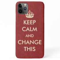 Make Your Own Keep Calm iPhone 11 Pro Max Case