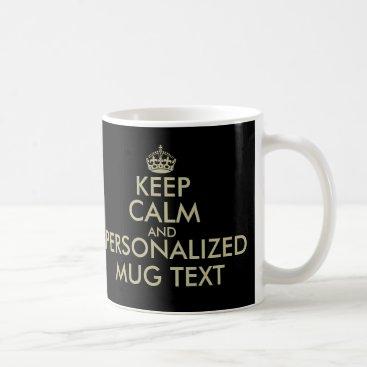 Coffee Themed Make your own Keep calm coffee mug | faux gold