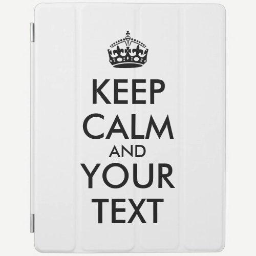 Make Your Own Keep Calm Customized ipad Air Cover