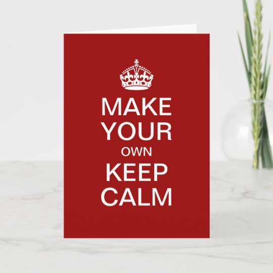 Make your own keep calm greeting card template zazzle make your own keep calm greeting card template m4hsunfo