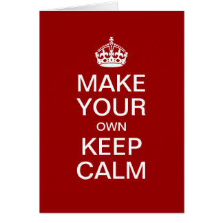 Make Your Own Keep Calm - Greeting Card Template