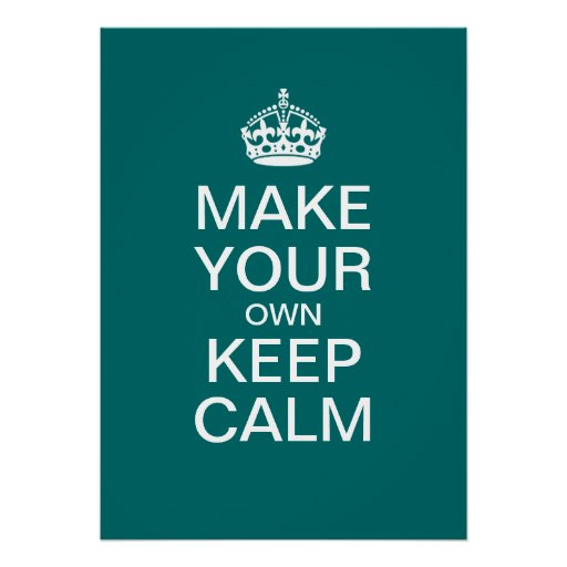 Make Your Own Keep Calm Poster (Template) | Zazzle