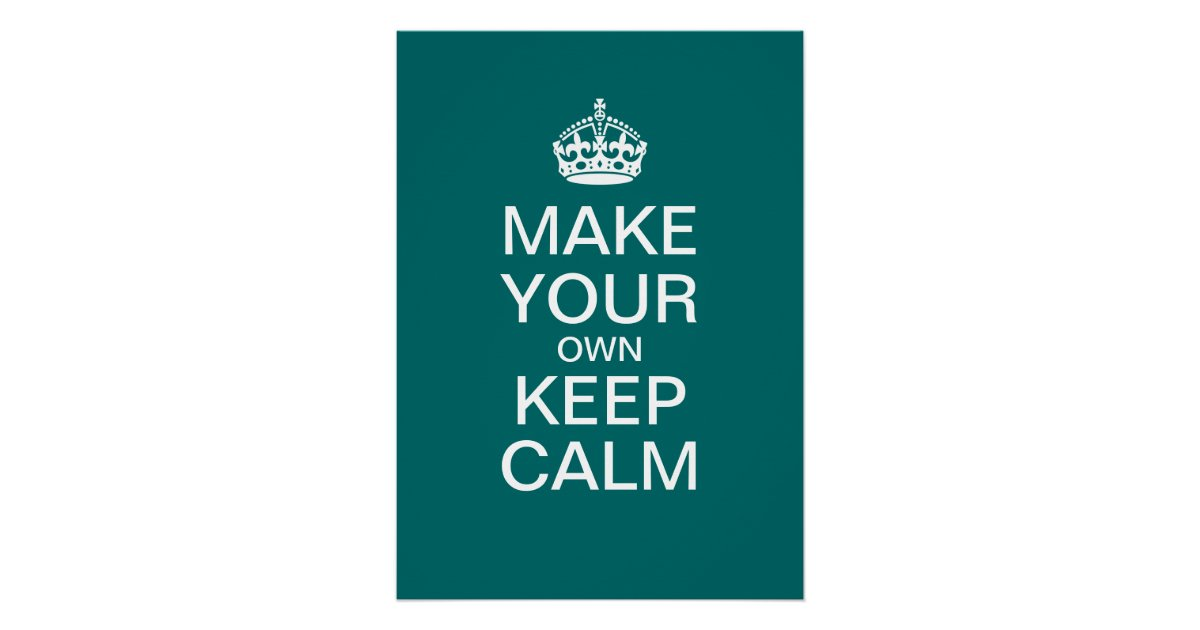 Make Your Own Keep Calm Poster (Template) | Zazzle.com