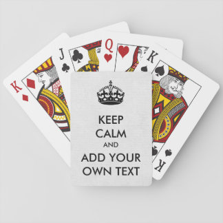 Make Your Own Keep Calm Product Black White Playing Cards