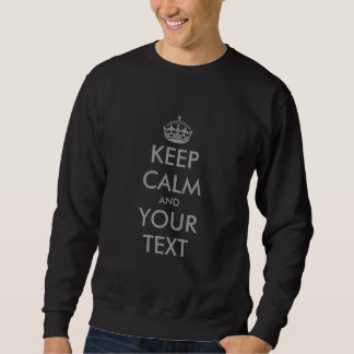 Make your own keep calm sweater with grey text pullover sweatshirt