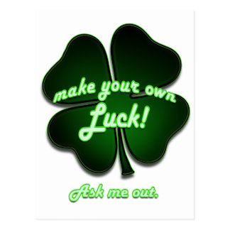 Make your own luck, ask me out postcard