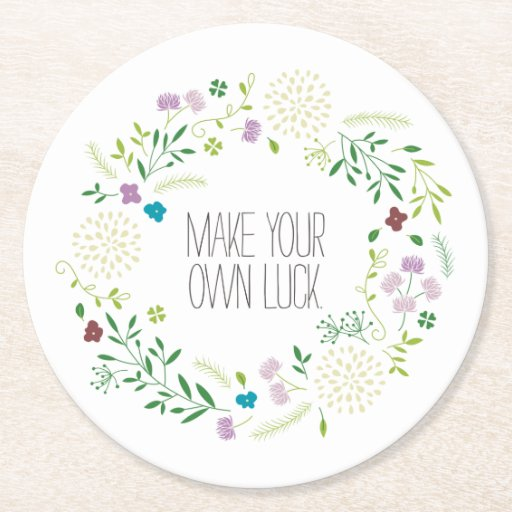 Make Your Own Luck Round Paper Coaster Zazzle