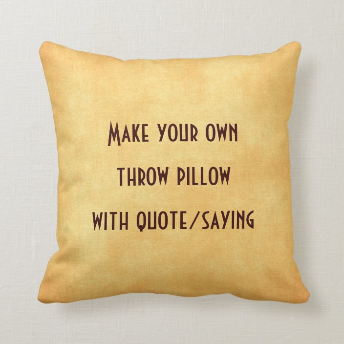 Make Your Own Pillow With Quote Or Saying Zazzle Com
