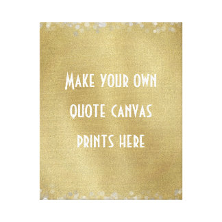 Make Your Own Quote or Words Canvas Print