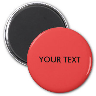 MAKE YOUR OWN RED - TEXT 2 INCH ROUND MAGNET