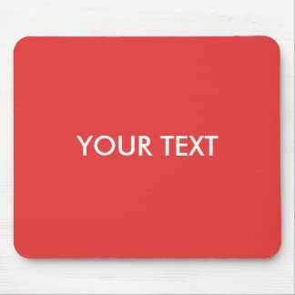 MAKE YOUR OWN RED - TEXT MOUSE PAD