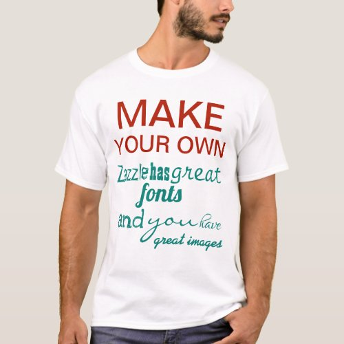 Make your own T_shirt white black or color T_Shirt