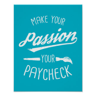 Make Your Passion Your Paycheck Poster