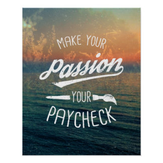 Make Your Passion Your Paycheck Typography Poster