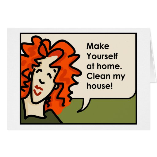 Make yourself at home clean my house card zazzle for Create my house