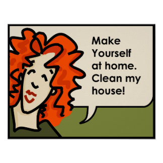 Clean My House clean my house posters | zazzle