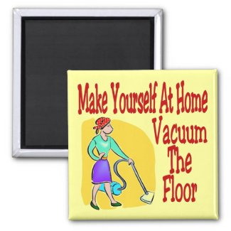 Make Yourself At Home Vacuum The Floor