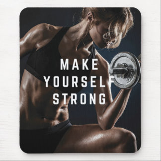 Make Yourself STRONG. Women's Workout Motivational Mouse Pad