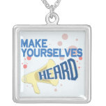 Make Yourselves Heard Necklaces