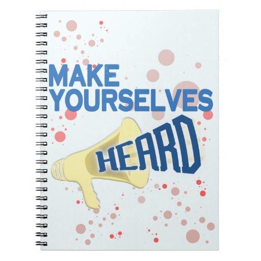 Make Yourselves Heard Notebook