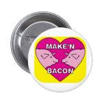Make'n Bacon Pin