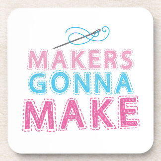Makers gonna Make with sewing needle Beverage Coasters