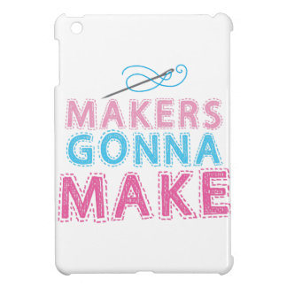 Makers gonna Make with sewing needle Cover For The iPad Mini