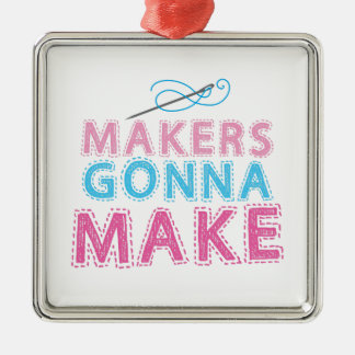 Makers gonna Make with sewing needle Christmas Ornament