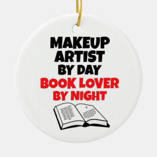 Makeup Artist by Day Book Lover by Night Ceramic Ornament