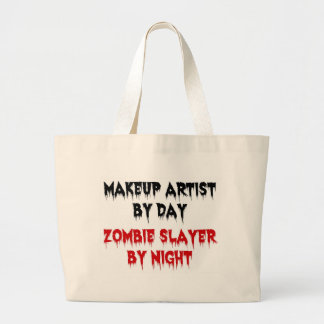 Makeup Artist by Day Zombie Slayer by Night Large Tote Bag