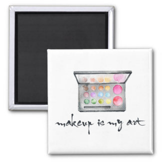 """Makeup Artist Palette - """"Makeup Is My Art"""" Quote 2 Inch Square Magnet"""