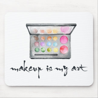 "Makeup Artist Palette - ""Makeup Is My Art"" Quote Mouse Pad"