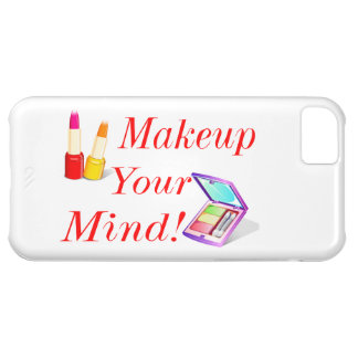 Makeup Your Mind! Case For iPhone 5C