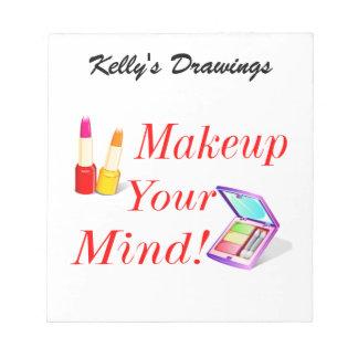 Makeup Your Mind! Notepad