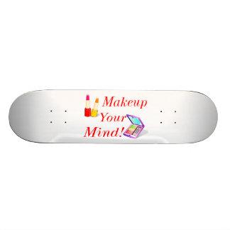 Makeup Your Mind! Skate Board Deck