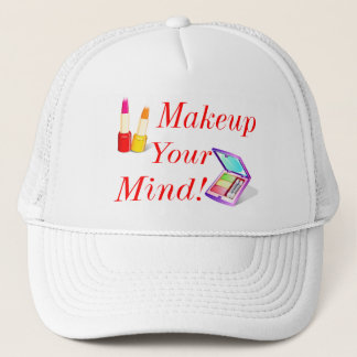 Makeup Your Mind! Trucker Hat