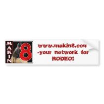 Makin'8 Rodeo Network Bumper Sticker