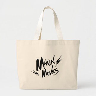 Makin' Moves Large Tote Bag