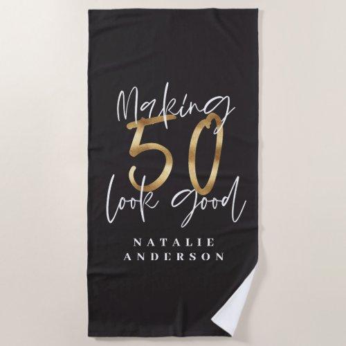 Making 50 look good gold birthday celebration beach towel