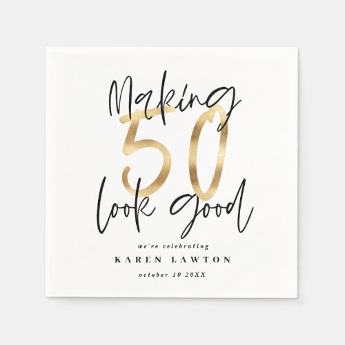 Making 50 look good gold birthday party napkins