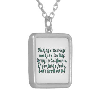Making a marriage work is a lot like... silver plated necklace