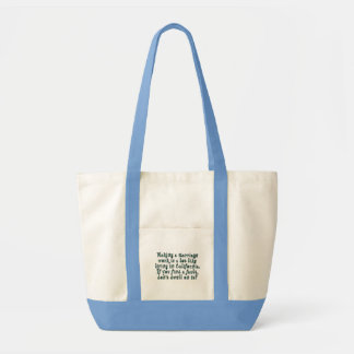 Making a marriage work is a lot like... tote bag