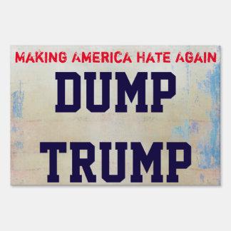 """""""Making America Hate Again. Dump Trump"""" Yard Sign"""