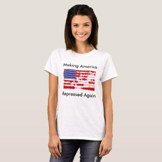Making America Repressed Again T-Shirt